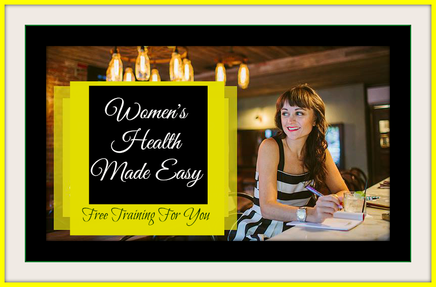 Women's Health Made Easy - Free Webinar